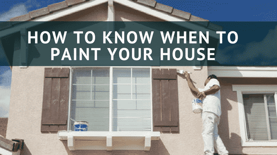 When to Paint Your House