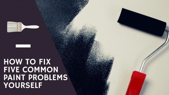 Fix Five Common Paint Problems